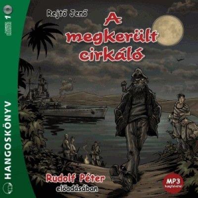 Rejtő Jenő - A megkerült cirkáló - Hangoskönyv MP3