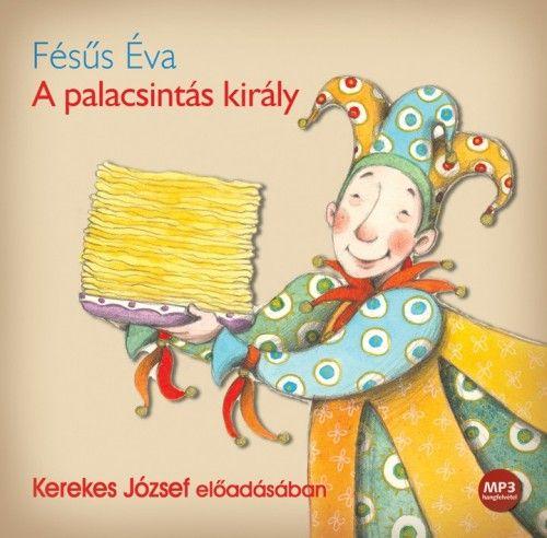 Fésűs Éva - A palacsintás király - Hangoskönyv - Mp3