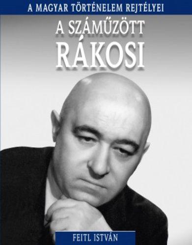 A magyar történelem rejtélyei sorozat 16. kötet - A száműzött Rákosi -  pdf epub