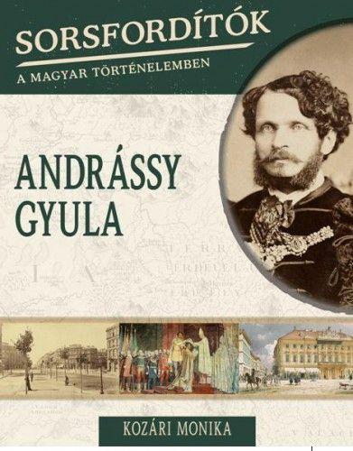 Andrássy Gyula - Kozári Mónika pdf epub