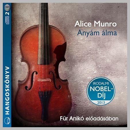 Anyám álma - Hangoskönyv - Alice Munro pdf epub
