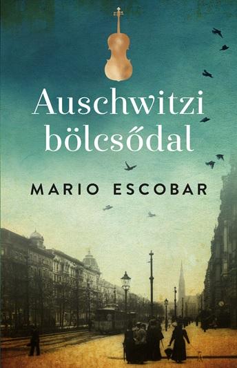 Auschwitzi bölcsődal - Mario Escobar pdf epub