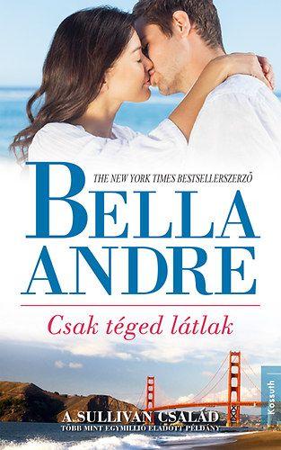Csak téged látlak - Bella Andre pdf epub