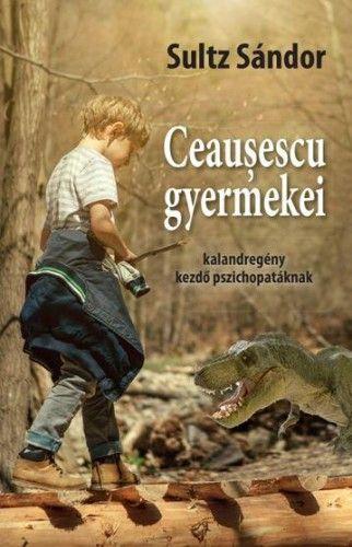 Ceausescu gyermekei - Sultz Sándor |