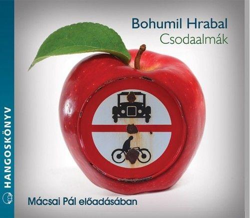 Csodaalmák - Hangoskönyv - Bohumil Hrabal pdf epub