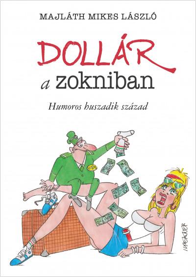 Dollár a zokniban - Humoros huszadik század