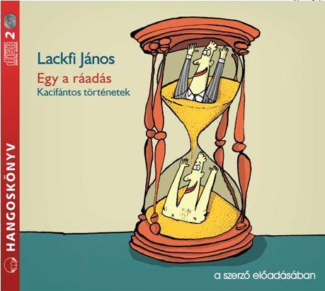 Egy a ráadás - Hangoskönyv - Lackfi János pdf epub