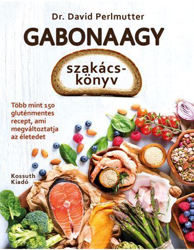 Gabonaagy szakácskönyv - David Perlmutter pdf epub