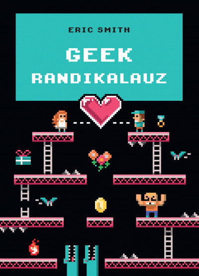 Geek randikalauz - Eric Smith pdf epub