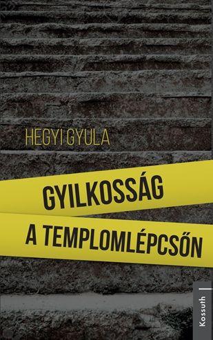 Gyilkosság a templomlépcsőn - Hegyi Gyula pdf epub
