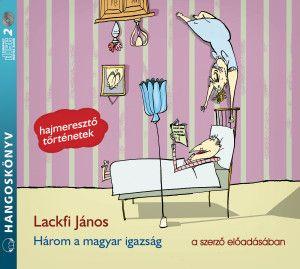 Három a magyar igazság - Hangoskönyv