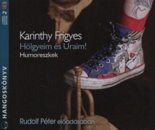 Hölgyeim és Uraim! - Humoreszkek - Hangoskönyv (2 CD)