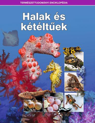 Halak és kétéltűek - Természettudományi enciklopédia 11. -  pdf epub