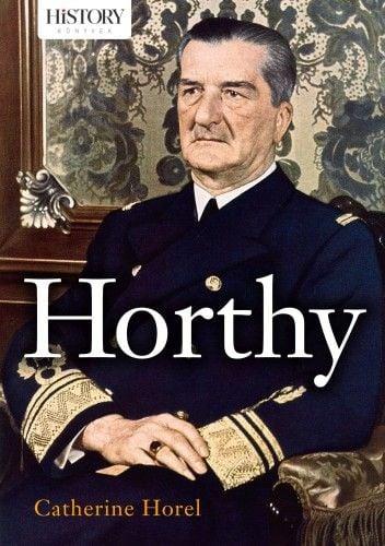 Horthy - Catherine Horel pdf epub