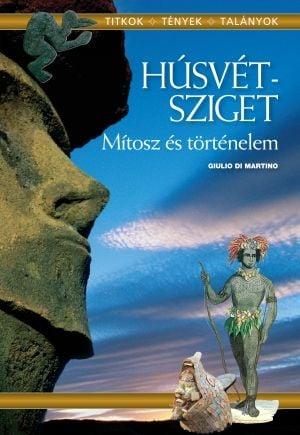Húsvét-sziget - mítosz és történelem - Giulio di Martino pdf epub