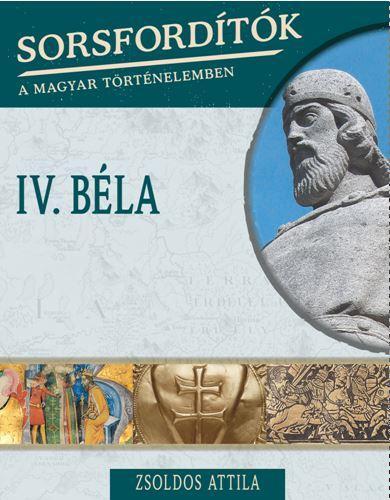 IV. Béla - Zsoldos Attila pdf epub