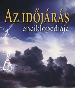 Az időjárás enciklopédiája - Dr. Juliane L. Fry - Dr. Hans-F Graf - Dr. Richard Grotjahn - Dr. Marilyn N. Raphael - Dr. Clive Saundersd - Richard Whitaker pdf epub