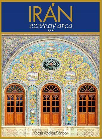 Irán ezeregy arca - Kocsis András Sándor |