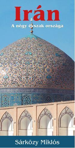 Irán - A négy évszak országa - Sárközy Miklós |
