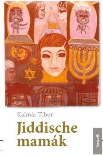 Jidische mamák - Kalmár Tibor pdf epub