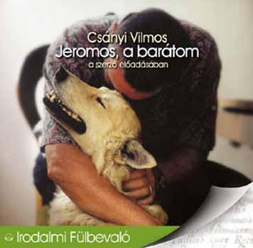 Jeromos, a barátom - A szerző előadásában - Hangoskönyv - MP3