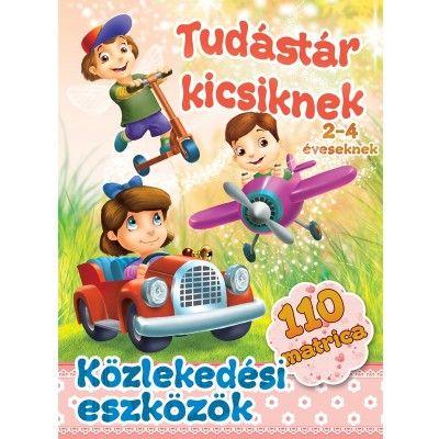 Közlekedési eszközök - tudástár kicsiknek - 2-4 éveseknek