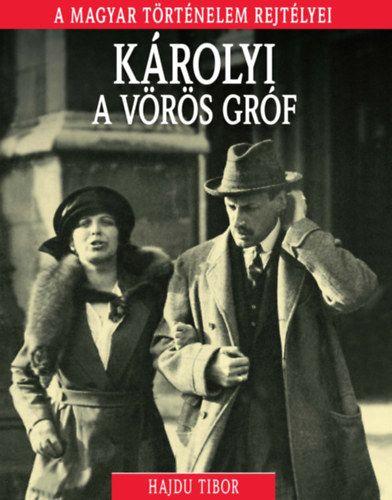 A magyar történelem rejtélyei sorozat 14. kötet - Károlyi, a vörös gróf