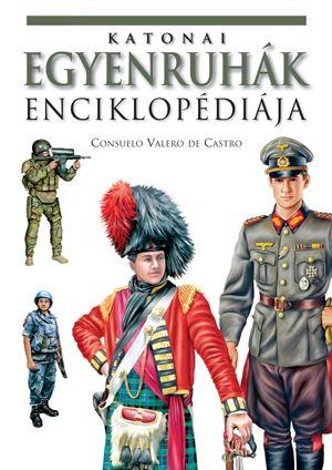Katonai egyenruhák enciklopédiája - Consuelo Valero de Castro pdf epub