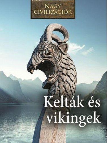 Kelták és Vikingek - Nagy civilizációk -  pdf epub