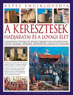 A keresztesek hadjáratai és a lovagi élet