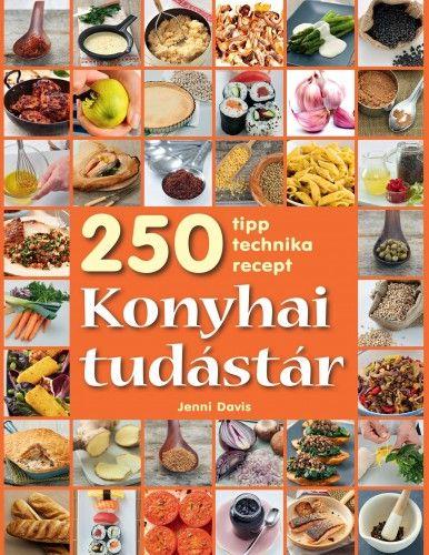 Konyhai tudástár - 250 tipp, technika, recept