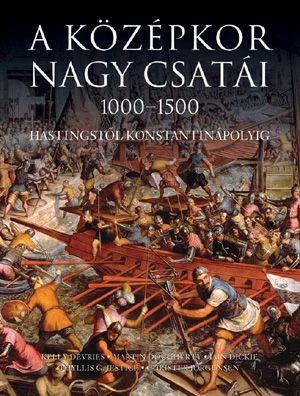 A középkor nagy csatái 1000-1500 - Kelly Devries pdf epub