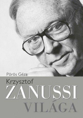 Krzysztof Zanussi világa - Pörös Géza pdf epub