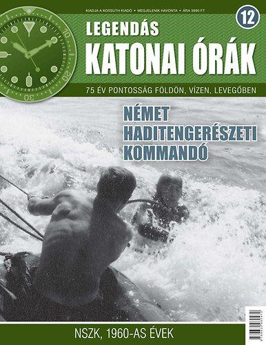 Legendás katonai órák 12. - Német haditengerészeti kommandó