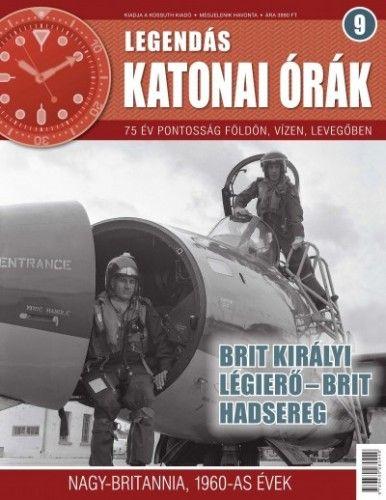 Legendás katonai órák 9. - Brit Királyi Légierő  - Brit Hadsereg