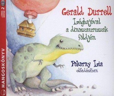 Gerald Durrell - Léghajóval a dinoszauruszok földjén - Hangoskönyv (2 CD)