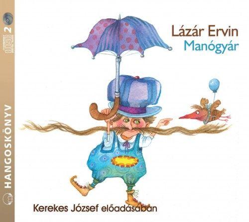 Manógyár - Hangoskönyv - Lázár Ervin |