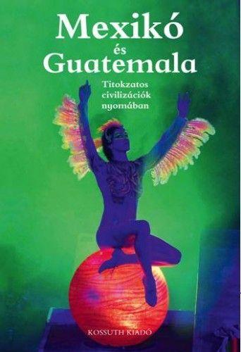 Mexikó és Guatemala - Csák Erika pdf epub