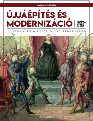 Újjáépítés és modernizáció (1699–1795)