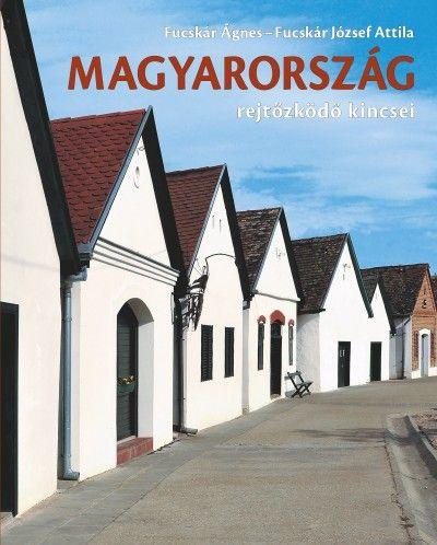 Magyarország rejtőzködő kincsei - Fucskár Ágnes pdf epub