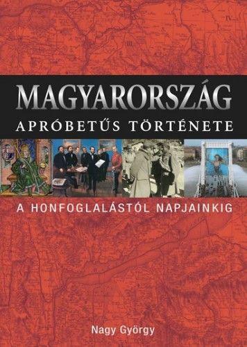 Magyarország apróbetűs története - Nagy György pdf epub