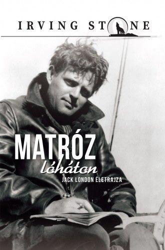 Matróz lóháton - Irving Stone pdf epub