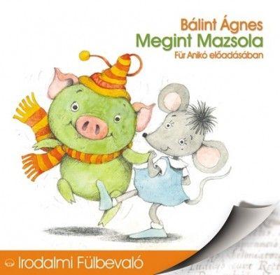 Bálint Ágnes - Megint Mazsola - Hangoskönyv