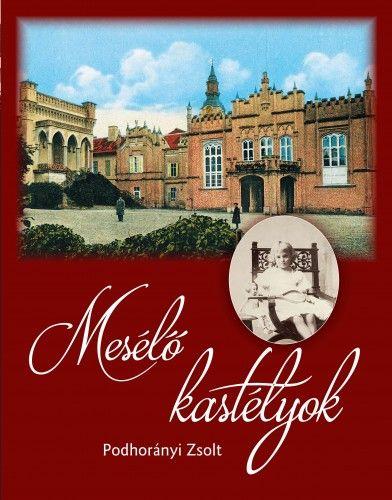 Mesélő kastélyok - Podhorányi Zsolt pdf epub