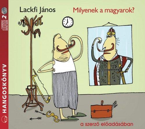 Milyenek a magyarok? - Hangoskönyv - Lackfi János |
