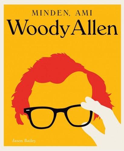 Minden, ami Woody Allen - Jason Bailey pdf epub