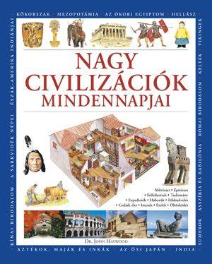 Nagy civilizációk mindennapjai - Dr. John Haywood pdf epub