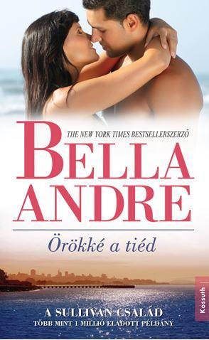 Bella Andre - Örökké a tiéd