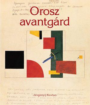 Orosz avantgárd - Jevgenyij Kovtun |