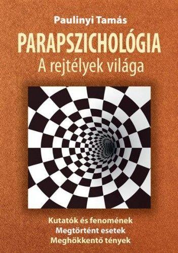 Parapszichológia - Paulinyi Tamás |
